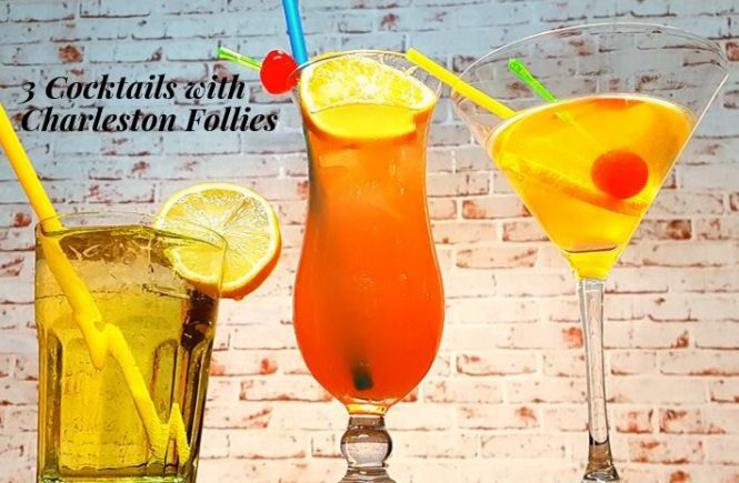 3 cocktails with Charleston Follies Recipes