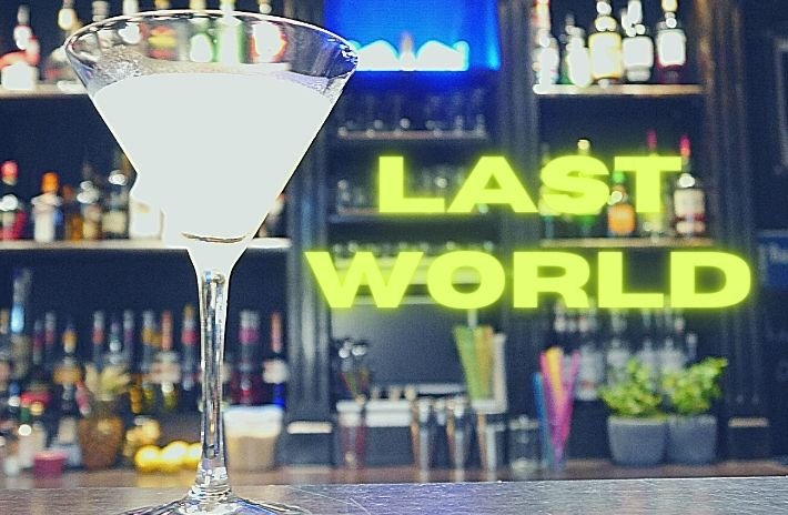 LAST WORLD COCKTAIL Recipe