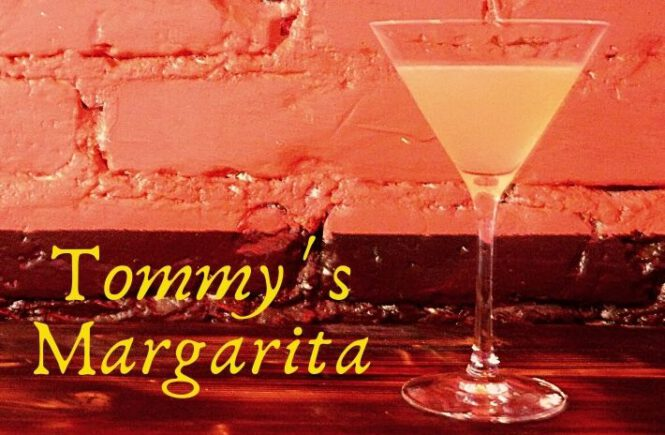 TOMMY`S MARGARITA COCKTAIL Recipe