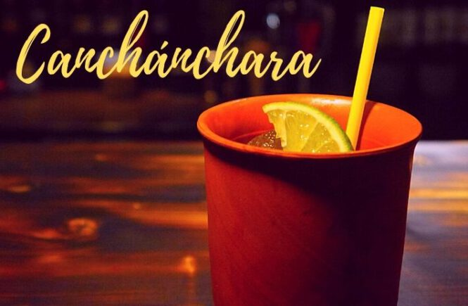 CANCHANCHARA COCKTAIL Recipe