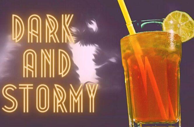 DARK & STORMY COCKTAIL Recipe