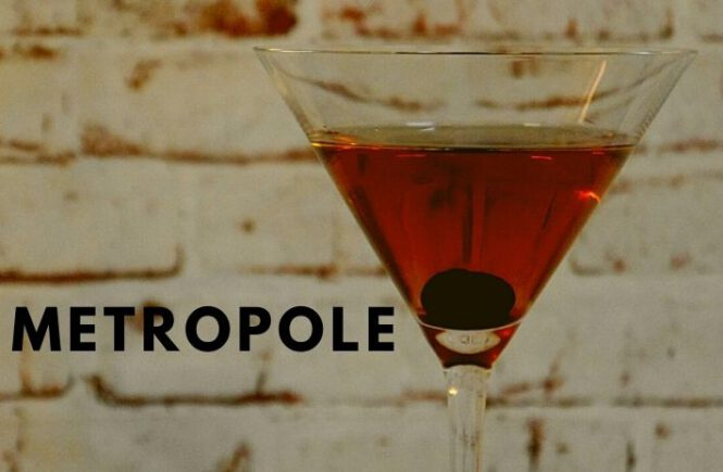 METROPOLE COCKTAIL Recipe
