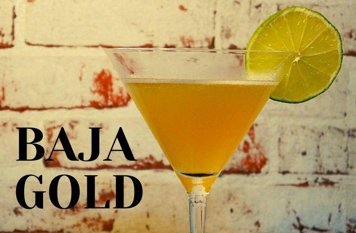 BAJA GOLD COCKTAIL Recipe