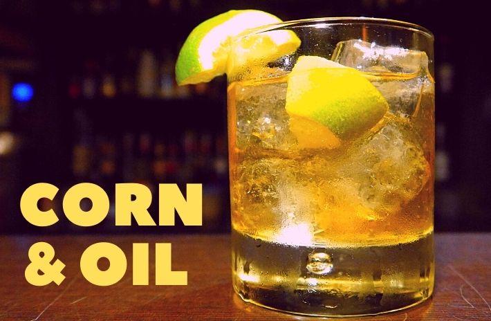 CORN & OIL COCKTAIL Recipe