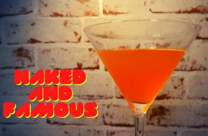 NAKED AND FAMOUS COCKTAIL Recipe